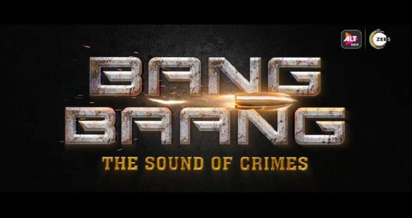 altbalaji-and-zee5-announces-new-web-series-bang-bang-check-all-details-here-prsgnt