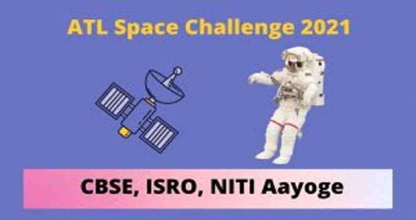 CBSE Atal Space Challenge 2021 registration begins